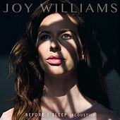 Play & Download Before I Sleep (Acoustic) by Joy Williams | Napster