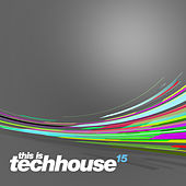 Play & Download This is Techhouse 15 by Various Artists | Napster