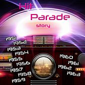 Hit Parade Story (1951-1952-1953-1954-1955-1956-1957-1958-1960-1961-1962-1963) by Various Artists