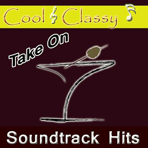 Play & Download Cool & Classy: Take on Soundtrack Hits by Cool | Napster