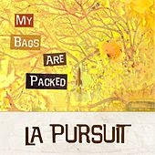 Play & Download My Bags Are Packed by The Pursuit | Napster
