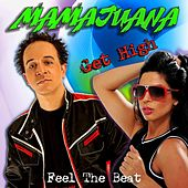 Play & Download Get High (Feel the Beat) by Mamajuana | Napster