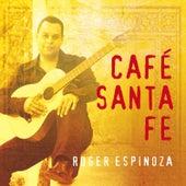 Play & Download Café Santa Fe by Roger Espinoza | Napster