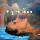 Play & Download Rejuvenation - Beyond the Edge of Dreams by Phil Thornton | Napster