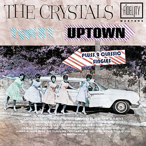 Play & Download Twist Uptown Plus 2 Classic Singles by The Crystals | Napster