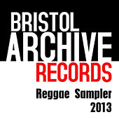 Play & Download The Bristol Archive Records Reggae Sampler 2013 by Various Artists | Napster