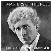 The Masters Of The Roll - Percy Aldridge Grainger by Percy Aldridge Grainger