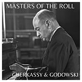 Play & Download The Masters of the Roll - Cherkassy & Godowski by Shura Cherkassky | Napster