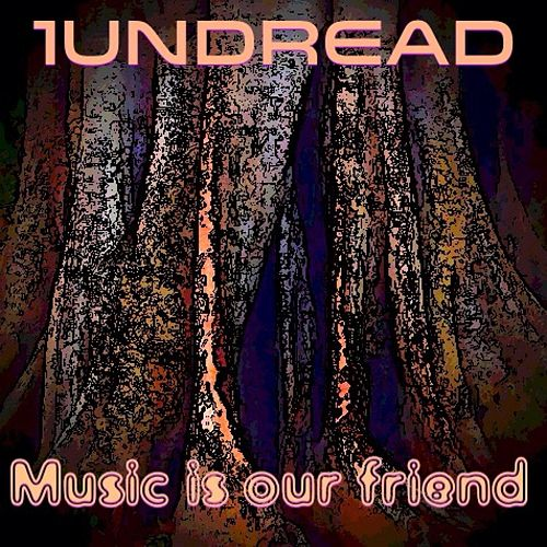 Music is Our Friend by 1undread