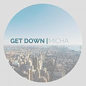 Play & Download Get Down by El Micha | Napster