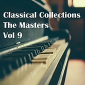 Play & Download Classical Collections The Masters, Vol. 9 by Various Artists | Napster