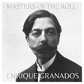 Play & Download The Masters of the Roll – Enrique Granados by Enrique Granados | Napster