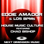 Play & Download House Music Culture (feat. Chad Bishop) by Eddie Amador | Napster