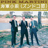 Play & Download Zundoko-Bushi by Pink Martini | Napster