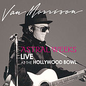 Astral Weeks: Live at the Hollywood Bowl by Van Morrison