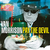 Play & Download Pay the Devil by Van Morrison | Napster
