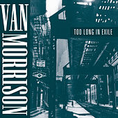 Play & Download Too Long in Exile by Van Morrison | Napster
