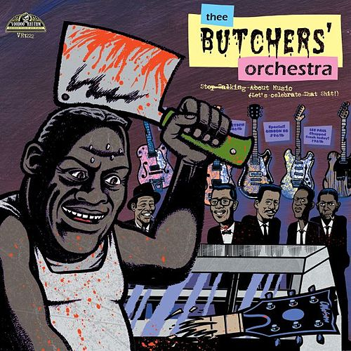 Play & Download Stop Talking About Music (Let's Celebrate That Shit) by Thee Butchers' Orchestra | Napster
