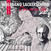 One More Life by Wolfgang Lackerschmid