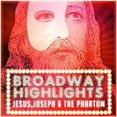 Play & Download Broadway Highlights: Jesus, Joseph & the Phantom by The Sound of Musical Orchestra | Napster
