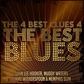 The 4 Best Clues 4 The Best Blues by Various Artists