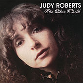 The Other World by Judy Roberts