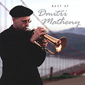 Play & Download Best of Dmitri Matheny by Dmitri Matheny | Napster
