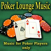 Poker Lounge Music by Various Artists