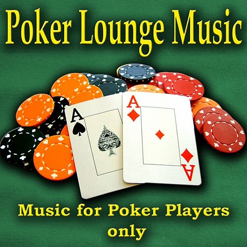 Play & Download Poker Lounge Music by Various Artists | Napster