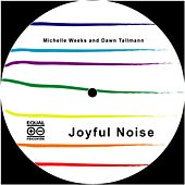 Play & Download Joyful Noise (original mixes) by Michelle Weeks | Napster