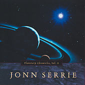 Planetary Chronicles, Vol. 2 by Jonn Serrie