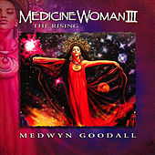 Play & Download Medicine Woman III by Medwyn Goodall | Napster