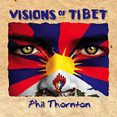 Play & Download Visions of Tibet by Phil Thornton | Napster