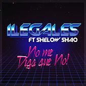 Play & Download No Me Diga Que No by Ilegales | Napster