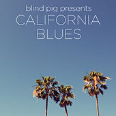 Play & Download Blind Pig Presents: California Blues by Various Artists | Napster