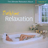 Play & Download Bathtime Relaxation - The Ultimate Relaxation Album, Vol. V by Chris Conway | Napster