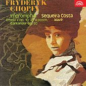 Play & Download Chopin: Impromptus, Etudes, Barcarolle by Sequeira Costa | Napster