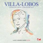 Villa-Lobos: Etudes No. 11 & No. 12 for Guitar, W235 (Digitally Remastered) by Laszlo Szendrey-Karper