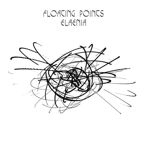 Play & Download Elaenia by Floating Points | Napster