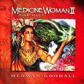 Play & Download Medicine Woman II: The Gift by Medwyn Goodall | Napster