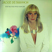 Play & Download You're the Only Dancer by Jackie DeShannon | Napster