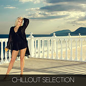 Play & Download Chillout Selection by Various Artists | Napster
