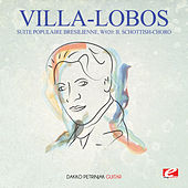 Play & Download Villa-Lobos: Suite Populaire Bresilienne, W020: II. Schottish-Choro (Digitally Remastered) by Dakko Petrinjak | Napster