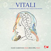 Play & Download Vitali: Chaconne in G Minor for Violin and Piano (Digitally Remastered) by Erich Appel | Napster
