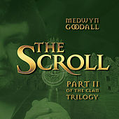 Play & Download The Scroll by Medwyn Goodall | Napster