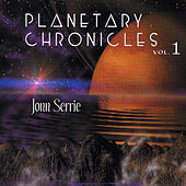 Planetary Chronicles, Vol. 1 by Jonn Serrie