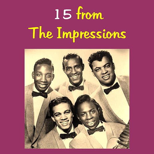 15 from the Impressions by The Impressions