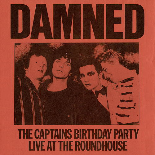 Play & Download The Captains Birthday Party - Live at the Roundhouse by The Damned | Napster