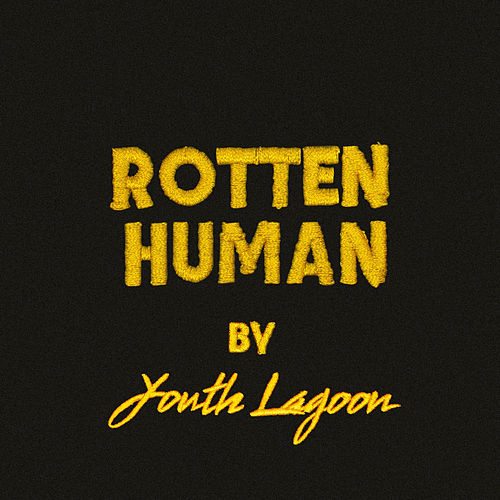 Play & Download Rotten Human by Youth Lagoon | Napster