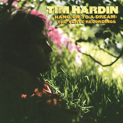 Play & Download Hang On To A Dream: The Verve Recordings by Tim Hardin | Napster
